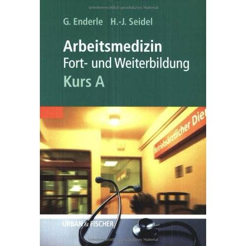 Enderle, Gerd J - ARBEITSMEDIZIN, KURS A - Preis vom 16.05.2021 04:43:40 h