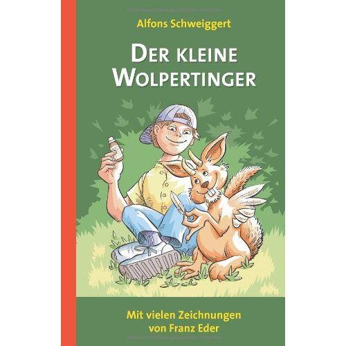 Alfons Schweiggert - Der Kleine Wolpertinger - Preis vom 19.06.2021 04:48:54 h
