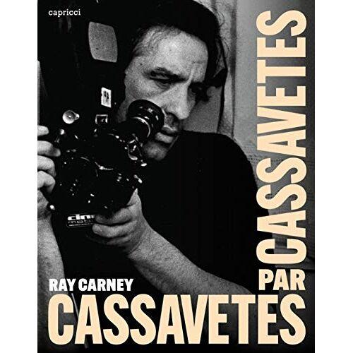 Ray Carney - Cassavetes par Cassavetes - Preis vom 11.06.2021 04:46:58 h