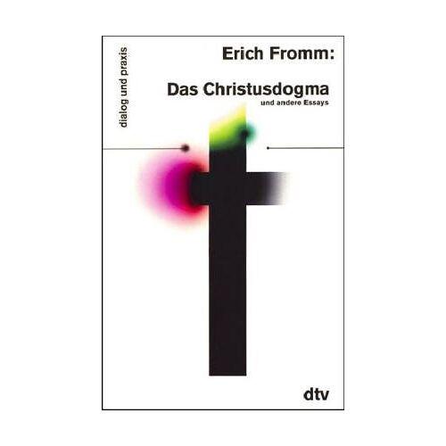 Erich Fromm - Das Christusdogma und andere Essays - Preis vom 15.06.2021 04:47:52 h