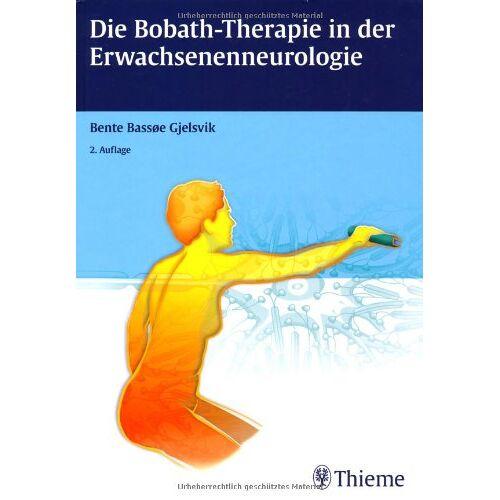 Bassoe Gjelsvik, Bente Elisabeth - Die Bobath-Therapie in der Erwachsenenneurologie - Preis vom 15.10.2021 04:56:39 h