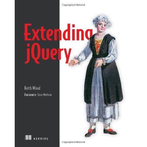 Wood, Keith B. - Extending jQuery - Preis vom 14.06.2021 04:47:09 h
