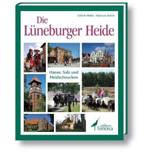 Ulrich Holst - Die Lüneburger Heide: Hanse, Salz und Heidschnucken - Preis vom 20.06.2021 04:47:58 h