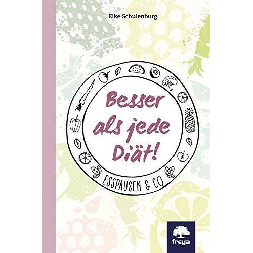 Elke Schulenburg - Besser als jede Diät!: Esspausen & Co - Preis vom 21.06.2021 04:48:19 h