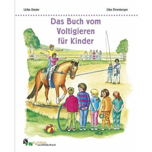 Ulrike Rieder - Das Buch vom Voltigieren für Kinder - Preis vom 09.06.2021 04:47:15 h