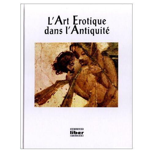 David Mountfield - L'art érotique dans l'antiquité - Preis vom 22.06.2021 04:48:15 h