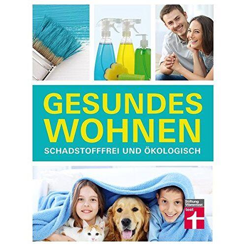 Thomas Wieke - Gesundes Wohnen: Schadstofffrei und ökologisch - Preis vom 11.06.2021 04:46:58 h