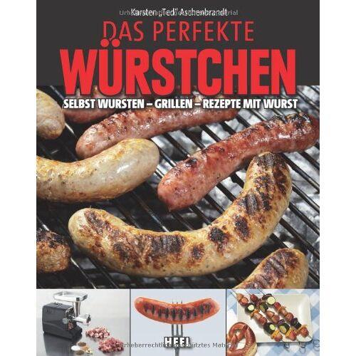 Karsten Aschenbrandt - Das perfekte Würstchen: Selbst Wursten - Grillen - Rezepte mit Wurst - Preis vom 17.06.2021 04:48:08 h