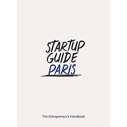 Startup Guides - Startup Guide Paris - The Entrepreneur's Handbook (Startup Guides) EN - 17 x 24 cm, 224 Pages - Preis vom 22.06.2021 04:48:15 h