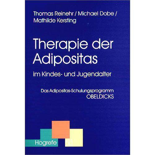 Thomas Reinehr - Therapie der Adipositas im Kindes- und Jugendalter: Das Adipositas-Schulungsprogramm OBELDICKS - Preis vom 15.10.2021 04:56:39 h