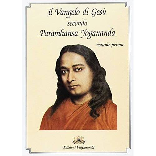 Swami Paramhansa Yogananda - Il Vangelo di Gesù secondo Paramhansa Yogananda - Preis vom 16.10.2021 04:56:05 h