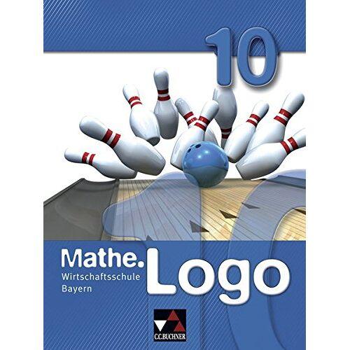 Michael Kleine - Mathe.Logo Wirtschaftsschule Bayern / Mathe.Logo Wirtschaftsschule 10 - Preis vom 09.06.2021 04:47:15 h