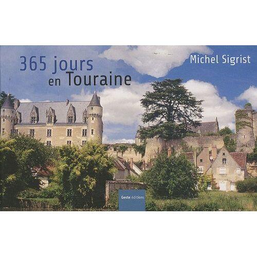 Michel Sigrist - 365 jours en Touraine - Preis vom 20.06.2021 04:47:58 h