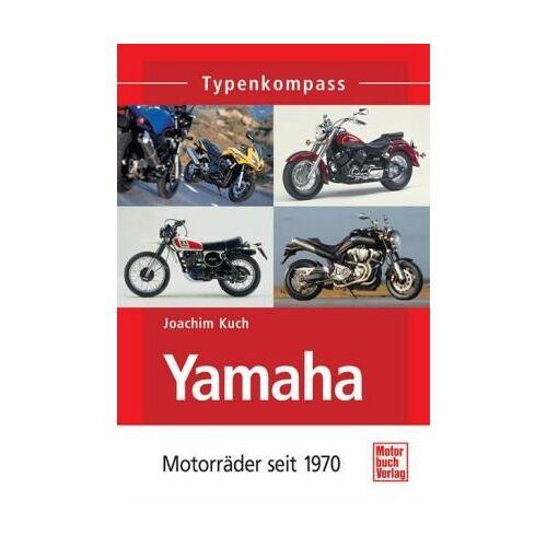 Joachim Kuch - Yamaha: Motorräder seit 1970 (Typenkompass) - Preis vom 12.10.2021 04:55:55 h