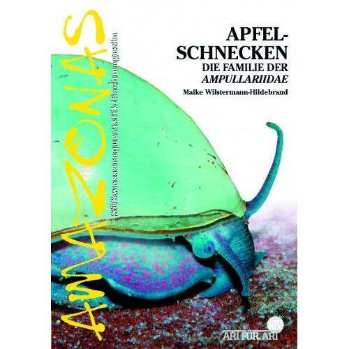 Maike Wilstermann-Hildebrand - Apfelschnecken: Die Familie der Ampullariidae - Preis vom 22.06.2021 04:48:15 h