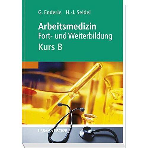 Enderle, Gerd J - Arbeitsmedizin - Kurs B - Preis vom 16.05.2021 04:43:40 h
