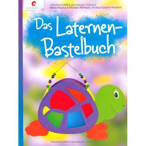 Maria-Regina Altmeyer - Das Laternen-Bastelbuch - Preis vom 19.06.2021 04:48:54 h