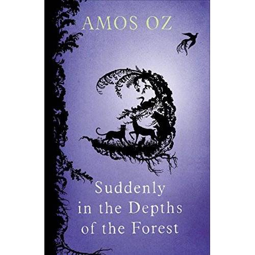 Amos Oz - Suddenly In the Depths of the Forest - Preis vom 19.06.2021 04:48:54 h