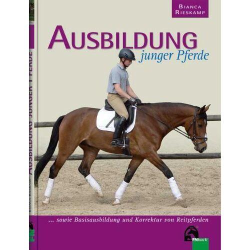 Bianca Rieskamp - Ausbildung junger Pferde: sowie Basisausbildung und Korrektur von Reitpferden - Preis vom 12.10.2021 04:55:55 h