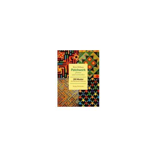 Birte Hilberg - Patchwork planen und entwerfen. 350 Muster für Patchwork-Arbeiten - Preis vom 15.06.2021 04:47:52 h