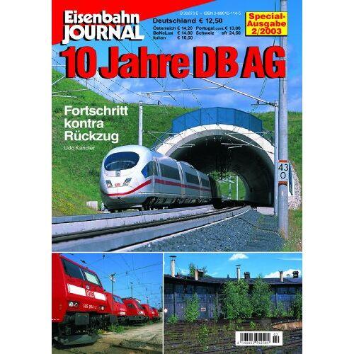 Udo Kandler - 10 Jahre DB AG - Fortschritt kontra Rückzug - Eisenbahn-Journal Special 2-2003 - Preis vom 23.07.2021 04:48:01 h