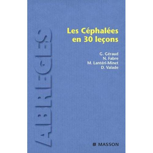 Gilles Géraud - Les Céphalées en 30 leçons - Preis vom 14.06.2021 04:47:09 h