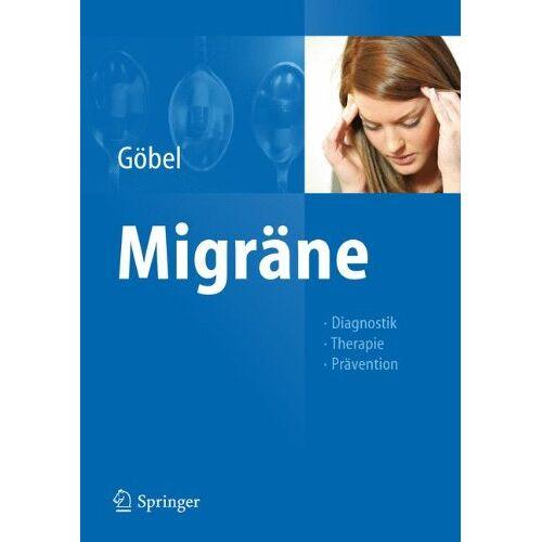 Hartmut Göbel - Migräne: Diagnostik - Therapie - Prävention - Preis vom 15.10.2021 04:56:39 h