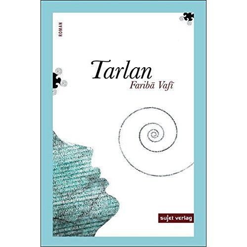 Fariba Vafi - Tarlan (Luftwurzelliteratur) - Preis vom 20.06.2021 04:47:58 h
