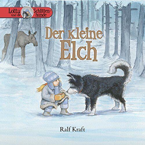Ralf Kraft - Lotta und die Schlittenhunde: Der kleine Elch / Band 1 - Preis vom 14.06.2021 04:47:09 h