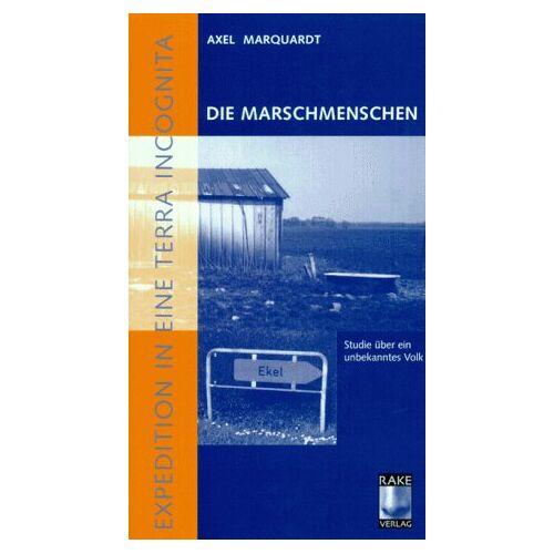 Axel Marquardt - Die Marschmenschen - Preis vom 19.06.2021 04:48:54 h