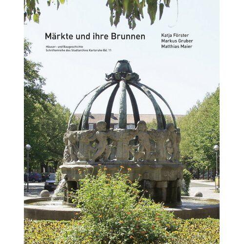 Katja Förster - Märkte und ihre Brunnen - Preis vom 11.06.2021 04:46:58 h