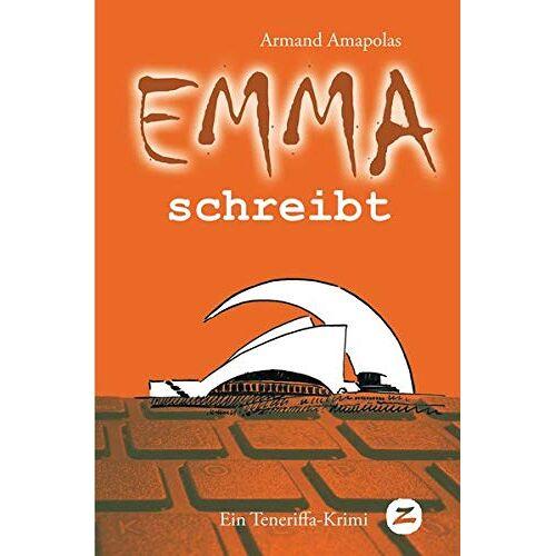 Armand Amapolas - Emma schreibt: Ein Teneriffa-Krimi (Emma auf Teneriffa, Band 2) - Preis vom 11.10.2021 04:51:43 h