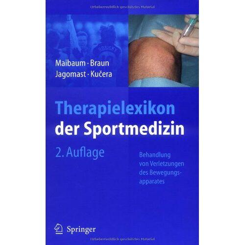 Stephan Maibaum - Therapielexikon der Sportmedizin: Behandlung von Verletzungen des Bewegungsapparates - Preis vom 30.07.2021 04:46:10 h