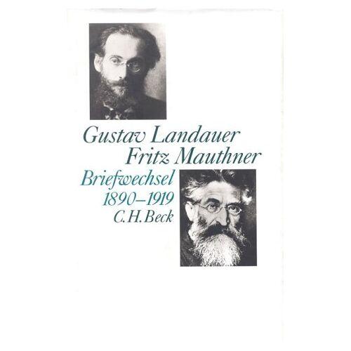 Hanna Delf - Gustav Landauer - Fritz Mauthner Briefwechsel 1890-1919 - Preis vom 20.06.2021 04:47:58 h