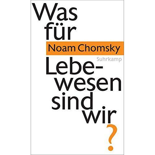 Noam Chomsky - Was für Lebewesen sind wir? - Preis vom 14.06.2021 04:47:09 h