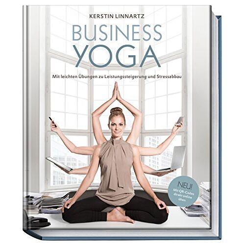 Kerstin Linnartz (Idee/Konzept/Text) - Business-Yoga: Mit leichten Übungen zu Leistungssteigerung und Stressabbau - Preis vom 23.07.2021 04:48:01 h
