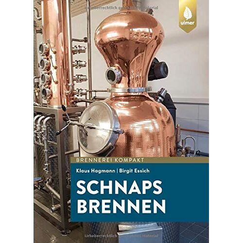 Klaus Hagmann - Obst brennen: Der Weg zu guten Destillaten und Schnäpsen - Preis vom 16.06.2021 04:47:02 h