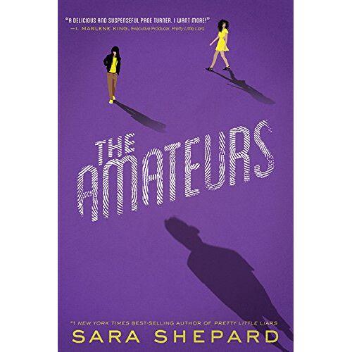 Sara Shepard - The Amateurs Book 1 The Amateurs - Preis vom 22.06.2021 04:48:15 h