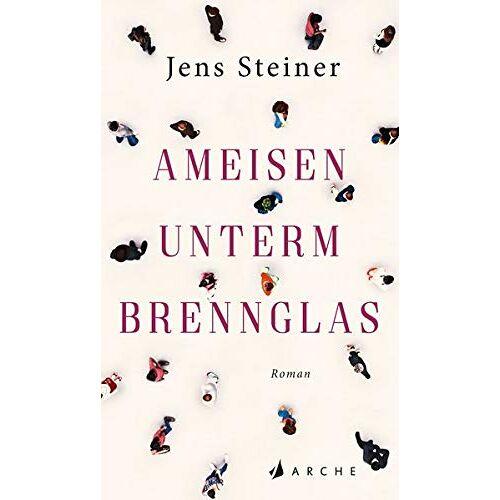 Jens Steiner - Ameisen unterm Brennglas - Preis vom 12.06.2021 04:48:00 h