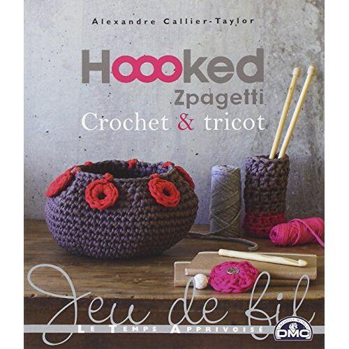 Alexandre Callier-Taylor - Hoooked zpagetti crochet et tricot - Preis vom 09.06.2021 04:47:15 h