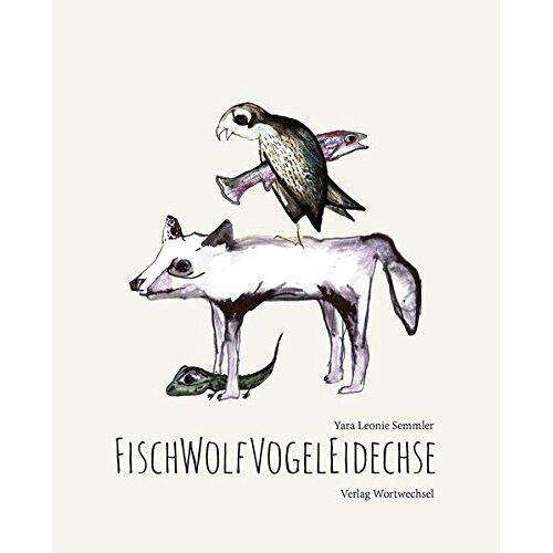Semmler, Yara Leonie - Fisch Wolf Vogel Eidechse - Preis vom 20.06.2021 04:47:58 h
