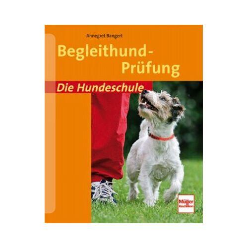 Annegret Bangert - Begleithund-Prüfung (Die Hundeschule) - Preis vom 09.09.2021 04:54:33 h