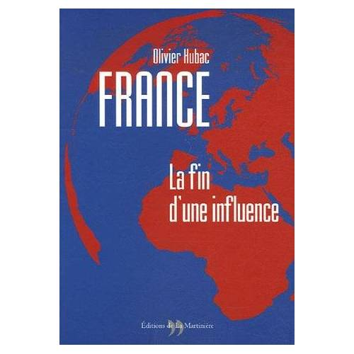 Olivier Hubac - France : la fin d'une influence - Preis vom 22.06.2021 04:48:15 h