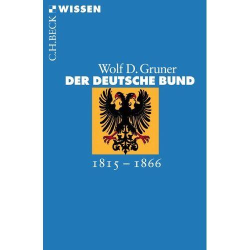Gruner, Wolf D. - Der Deutsche Bund: 1815-1866 - Preis vom 22.06.2021 04:48:15 h