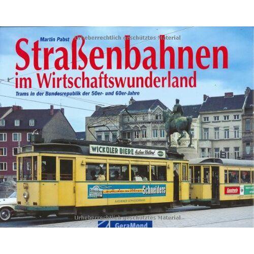 Martin Pabst - Straßenbahnen im Wirtschaftswunderland: Trams in der Bundesrepublik der 50er- und 60er-Jahre - Preis vom 03.08.2021 04:50:31 h
