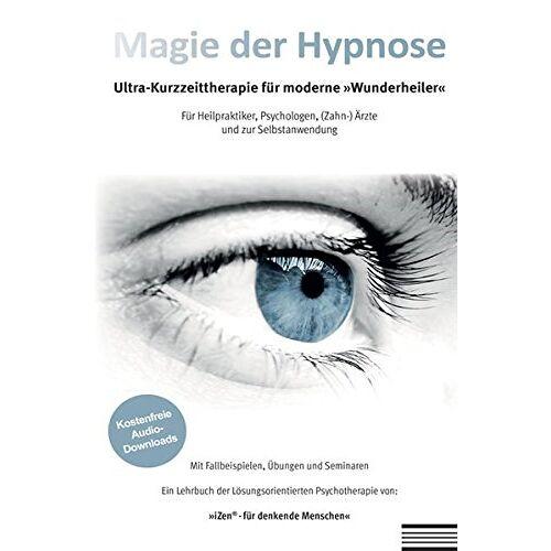 Weh, Dr. Michael - Magie der Hypnose: Ultra-Kurzzeittherapie für moderne Wunderheiler - Preis vom 24.07.2021 04:46:39 h
