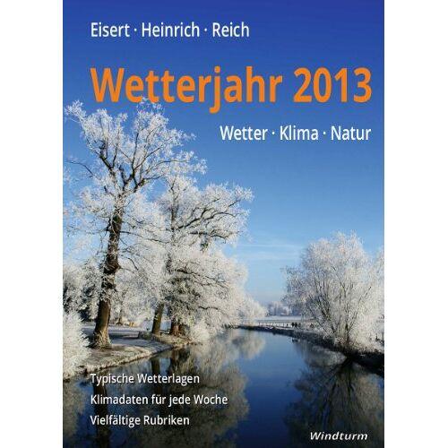 Bernd Eisert - Wetterjahr 2013 - Wetter, Klima, Natur - Preis vom 11.06.2021 04:46:58 h