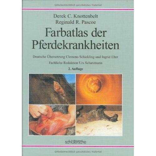 Knottenbelt, Derek C. - Farbatlas der Pferdekrankheiten - Preis vom 16.06.2021 04:47:02 h