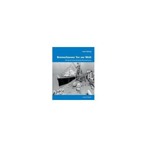 Arno Hartog - Bremerhavens Tor zur Welt. 80 Jahre Columbuskaje Bremerhaven - Preis vom 19.06.2021 04:48:54 h