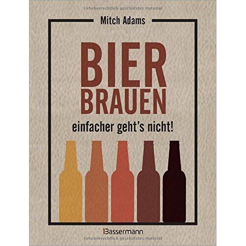 Mitch Adams - Bier brauen - einfacher geht´s nicht: Eine Anleitung in Infografiken - Preis vom 19.06.2021 04:48:54 h